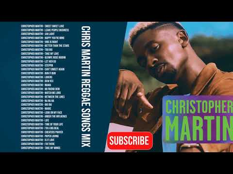 Christopher Martin Mixtape Best of Reggae Lovers and Culture Mix 2