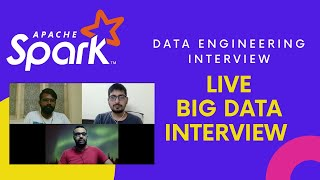 Data Engineering Interview | Apache Spark Interview | Live Big Data Interview