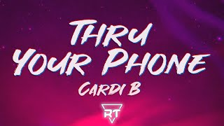 Cardi B - Thru Your Phone (Lyrics) | RapTunes