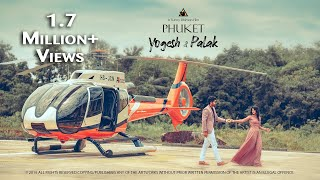 BEST PRE WEDDING SHOOT | YOGESH & PALAK | PHUKET | SUNNY DHIMAN PHOTOGRAPHY | CHANDIGARH