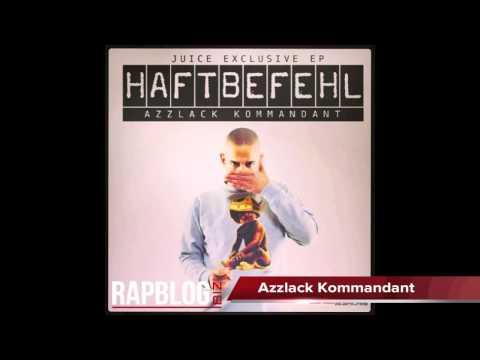 Haftbefehl - Azzlack Kommandant (Azzlack Kommandant) [Juice Exclusive Mixtape 2013]