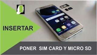 SAMSUNG GALAXY S7  Como Instalar  La Sim Card  Y La Micro SD HD