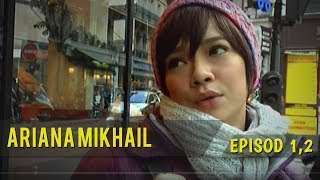 Video Ariana Mikhail | Episod 1 & 2 download MP3, 3GP, MP4, WEBM, AVI, FLV September 2018