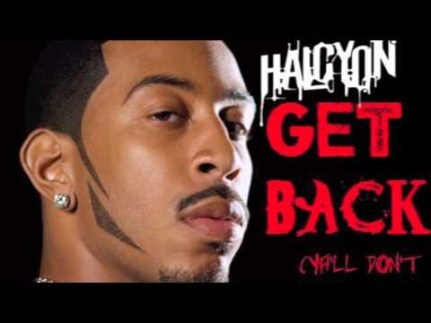 Ludacris - Get Back (Halcyon Remix) [FREE DOWNLOAD IN DESCRIPTION]