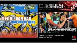 Permiso Que Llego Van Van - Los Van Van / Dj Sammy Barbosa