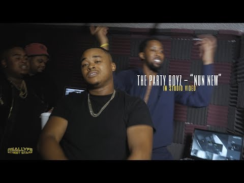 The Party Boyz - Nun New | #ReallyfeStreetStarz Exclusive