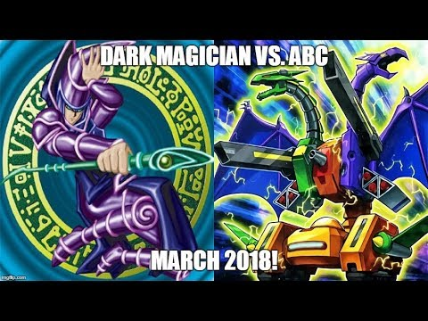 Dark Magician Vs. ABC - March 2018!