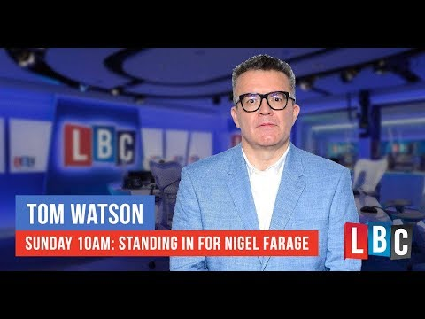 Tom Watson Live On LBC: Sunday 6th January 2019