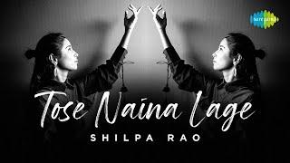Tose Naina Lage | Shilpa Rao | Jivitesh Kharbanda | Cover Song