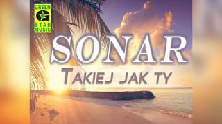 Sonar - Takiej jak Ty (Official Audio) Disco Polo 2017