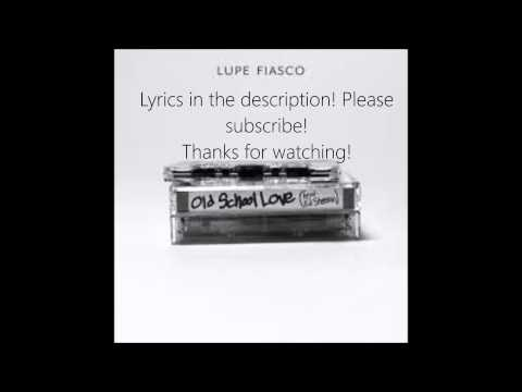 Lupe Fiasco - Old School Love (ft. Ed Sheeran) With Lyrics [HQ] Audio