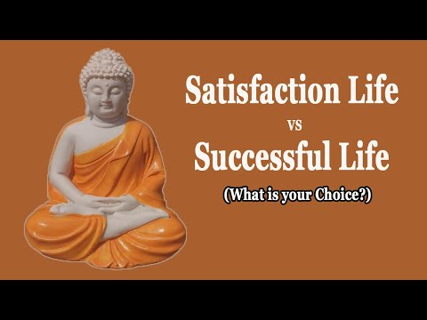 Successful Life vs Satisfaction Life (Which one is the Best Choice?)   Buddha Best Advice for Life
