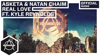 Asketa &amp Natan Chaim - Real Love ft. Kyle Reynolds (Official Audio)