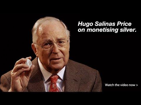 Hugo Salinas Price – Monetising Silver