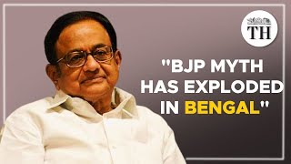 BJP myth has exploded in West Bengal, says P. Chidambaram
