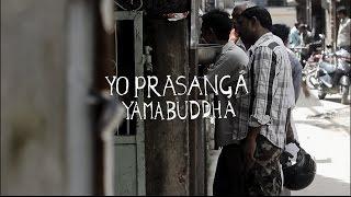 Yama Buddha - Yo Prasanga |Official Music Video|