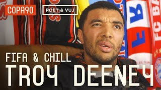 Diving, 'Cojones' & Being A Hardman | FIFA and Chill with Troy Deeney ft. Poet and Vuj