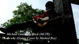 Michael Learns to Rock (MLTR) - That's why (Guitar Cover by Masked Boy)