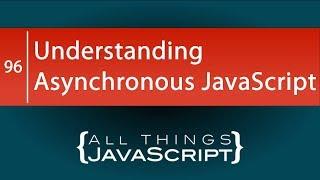 Understanding Asynchronous JavaScript
