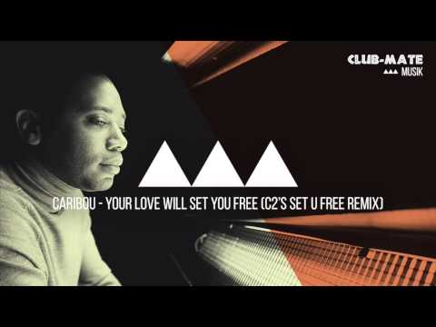 Caribou - Your Love Will Set You Free (C2's Set U Free Remix)