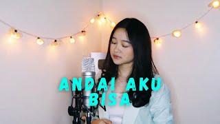 Download Andai Aku Bisa - Chrisye COVER by Indah Aqila