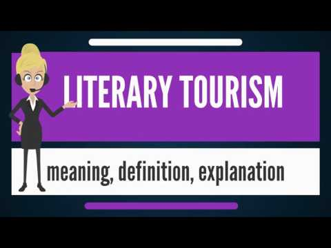 What is LITERARY TOURISM? What does LITERARY TOURISM mean? LITERARY TOURISM meaning