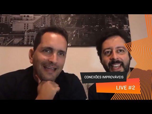 Conexões Improváveis - Live 02