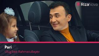 Ulug'bek Rahmatullayev - Pari | Улугбек Рахматуллаев - Пари