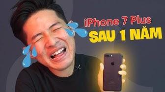 ĐÁNH GIÁ iPHONE 7 PLUS SAU 1 NĂM SỬ DỤNG! - 2018 CÓ NÊN MUA???