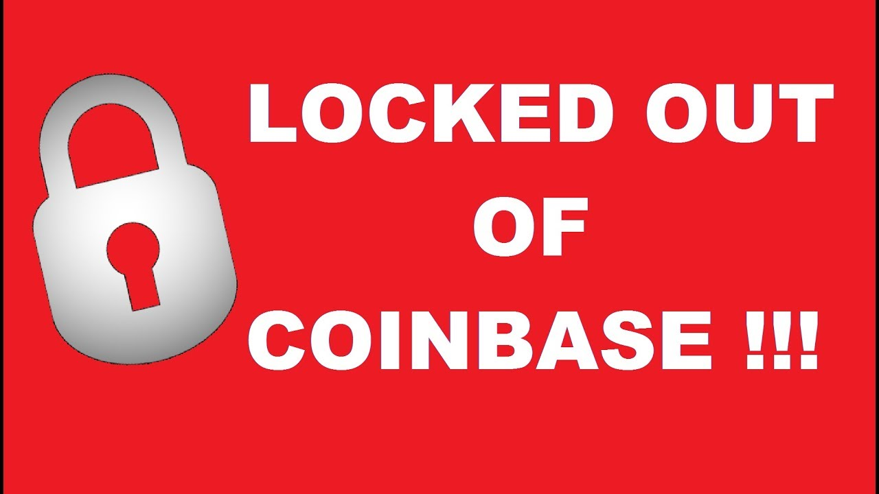 coinbase locked me out