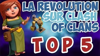 [TOP5] Les Choses Qui Ont Révolutionné Clash Of Clans (feat C0rentin92)