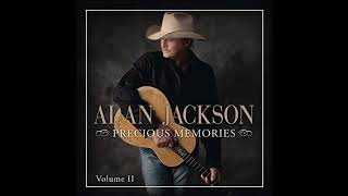 You don 39 t have to love me any more Alan jackson