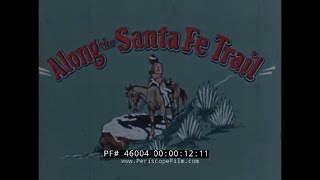 SANTA FE RAILROAD 1950s WESTERN USA TRAVEL FILM   46004