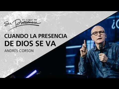 Cuando la presencia de Dios se va - Andrés Corson - 9 Septiembre 2012