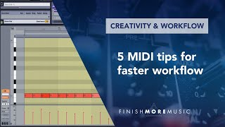 Ableton Tutorial - 5 MIDI tips for faster workflow