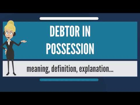 what-is-debtor-in-possession?-what-does-debtor-in-possession-mean?-debtor-in-possession-meaning