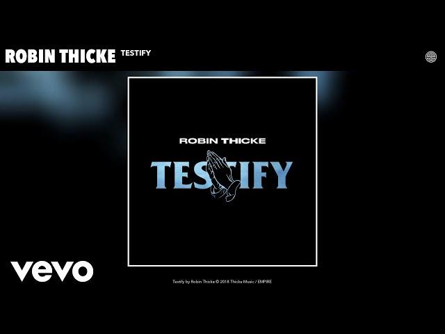 Robin Thicke - Testify (Audio)