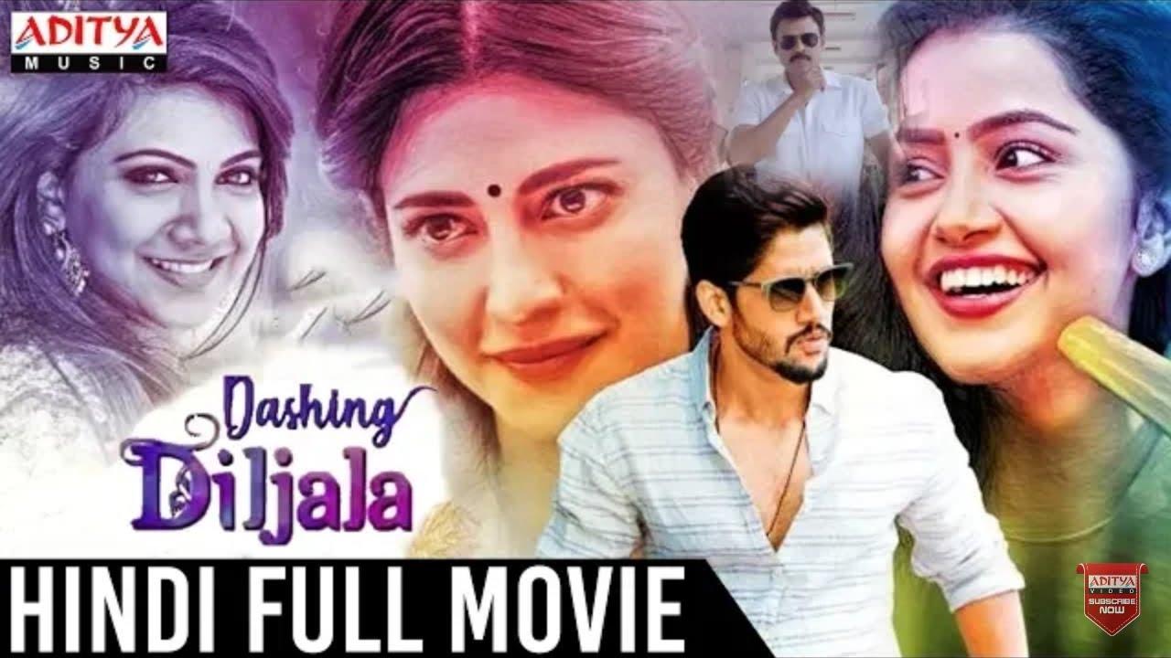 Download Dashing Diljala 2018 New Released Full Hindi Dubbed Movie   Naga Chaitanya, Shruti Hassan
