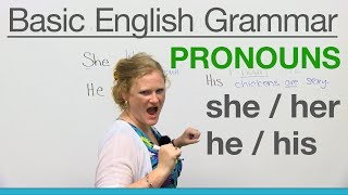 Basic English Grammar: Pronouns - SHE, HER, HE, HIS