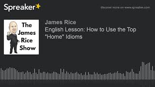 "English Lesson: How to Use the Top ""Home"" Idioms"