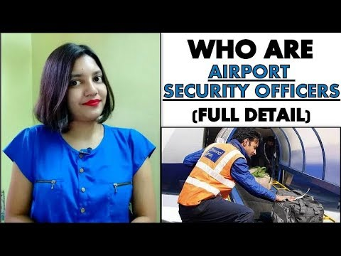 Who Are Airport Security Officers | Their Roles And Responsibilities | Airport Ground Staff | Hindi