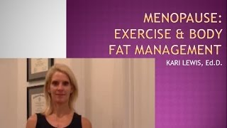 Menopause: Exercise and Body Fat Management