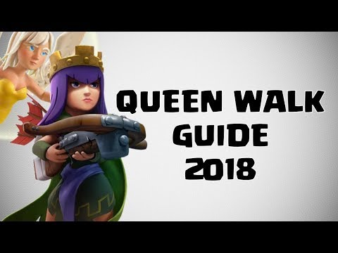 QUEEN WALK GUIDE 2018, CLASH OF CLANS
