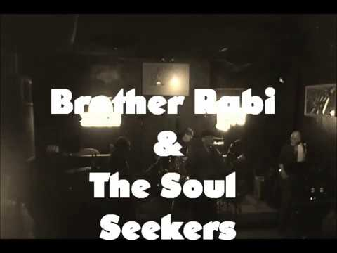 Brother Rabi and The Soul Seekers- Soul Tyrant