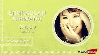 Titi Dj - Engkaulah Nirwana | Official Audio