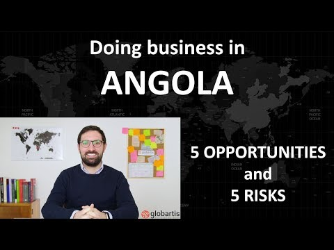 Doing business in ANGOLA: 5 opportunities and 5 risks by Globartis