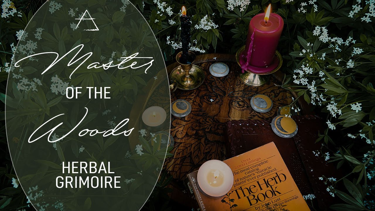 Herbal Grimoire - Master of the Woods