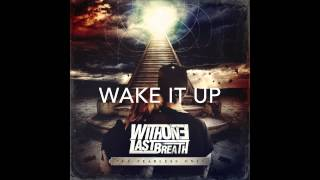 With One Last Breath - Wake It Up (album version)