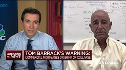 Commercial mortgages could be on brink of collapse: Real estate investor Tom Barrack