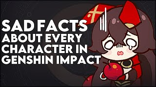 1 Sad Fact About Every Character In Genshin Impact